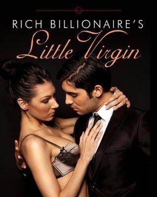 Rich Billionaires Little Virgin  by  J.S. Starr