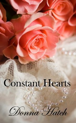 Constant Hearts, Inspired Jane Austens Persuasion by Donna Hatch