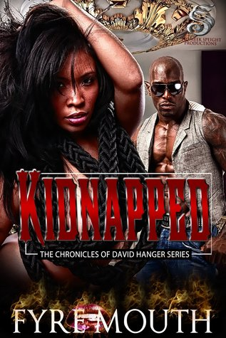KIDNAPPED: THE CHRONICLES OF DAVID HANGER SERIES Fyre Mouth