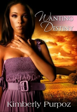Wanting Destiny Kimberly Purpoz