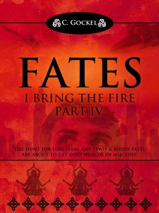 Fates (I Bring the Fire Part IV)  by  C. Gockel