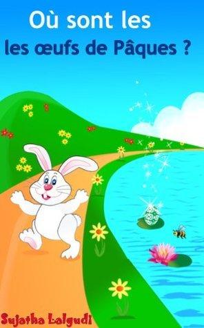Où sont les œufs de Pâques ? - Un livre dimages sur Pâques pour apprendre aux enfants à compter  by  Sujatha Lalgudi