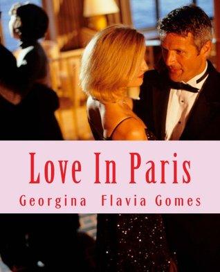 Love In Paris  by  Georgina Gomes