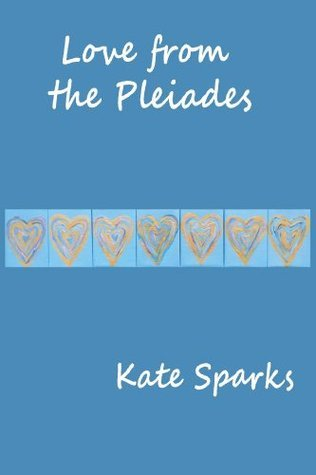 Love from the Pleiades Kate Sparks