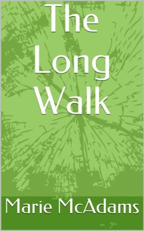 The Long Walk  by  Marie McAdams