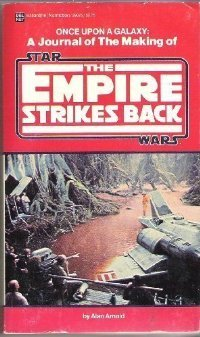 Once Upon a Galaxy: A Journal of the Making of Star Wars: The Empire Strikes Back Alan Arnold