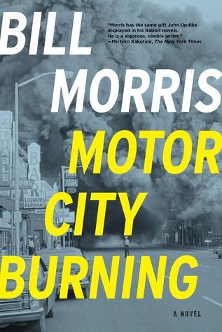 Motor City Burning: A Novel  by  Bill Morris