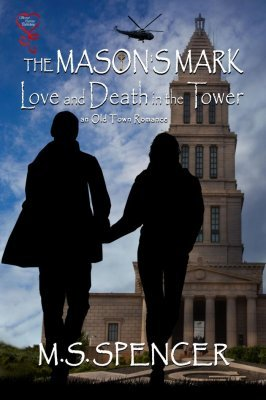 The Masons Mark: Love and Death in the Tower  by  M.S. Spencer