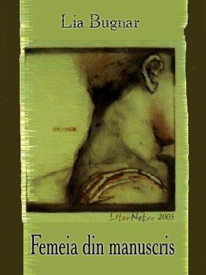 Femeia din manuscris  by  Lia Bugnar