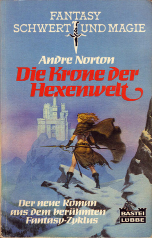 Die Krone der Hexenwelt (Witch World Series 2: High Hallack Cycle, #0) Andre Norton