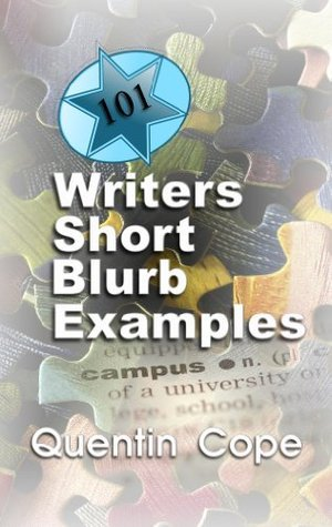101 Writers Short Blurb Examples  by  Quentin Cope