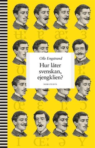 Hur låter svenskan, ejengklien?  by  Olle Engstrand