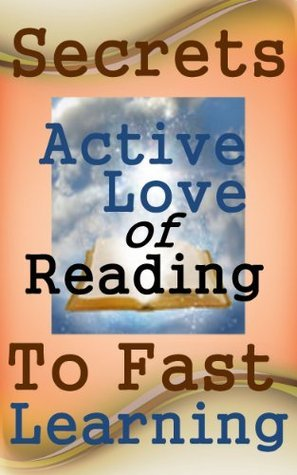 Secrets To Fast Learning And Active Love Of Reading (Better Life Series) Kristine Dior