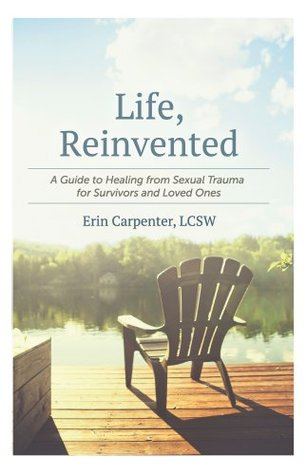 Life, Reinvented  by  Erin Carpenter