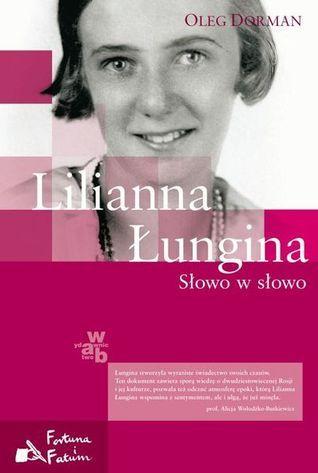 Lilianna Łungina. Słowo w słowo Oleg Dorman