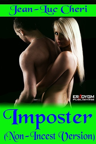 Imposter (Non-incest Version) Jean-Luc Cheri