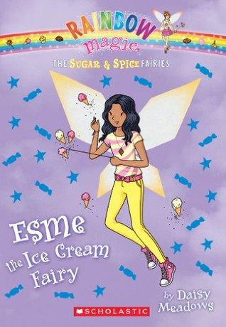 The Sugar & Spice Fairies #2: Esme the Ice Cream Fairy Daisy Meadows