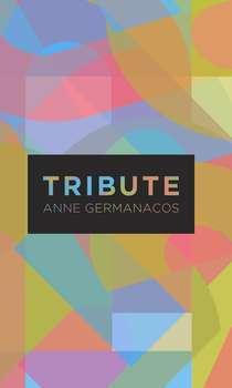 Tribute Anne Germanacos