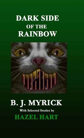 Dark Side of the Rainbow B.J. Myrick