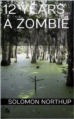 12 Years a Zombie James Winthrop