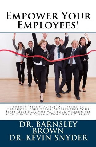 Empower Your Employees! Barnsley Brown