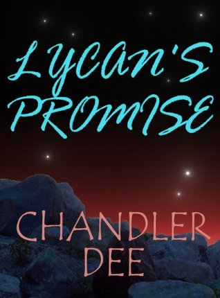 Book 3: Lycans Promise (Lycans Series) Chandler Dee