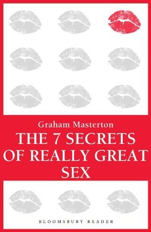 The 7 Secrets of Really Great Sex  by  Graham Masterton