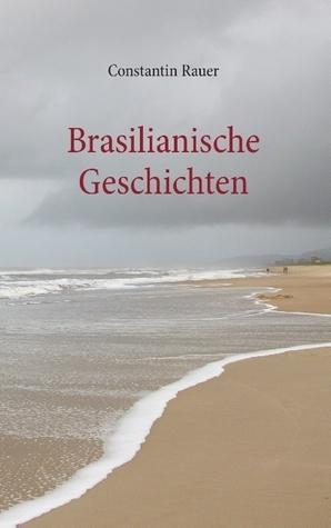 Brasilianische Geschichten  by  Constantin Rauer