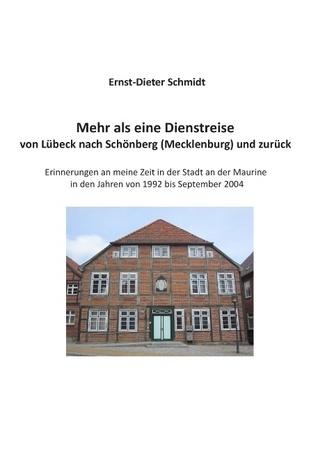 Mehr als eine Dienstreise: von Lübeck nach Schönberg (Mecklenburg) und zurück  by  Ernst-Dieter Schmidt