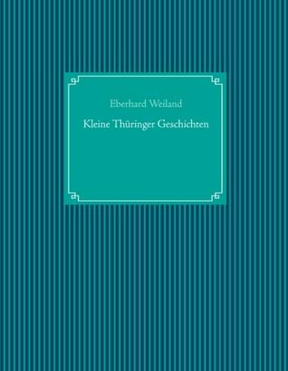 Kleine Thüringer Geschichten Eberhard Weiland