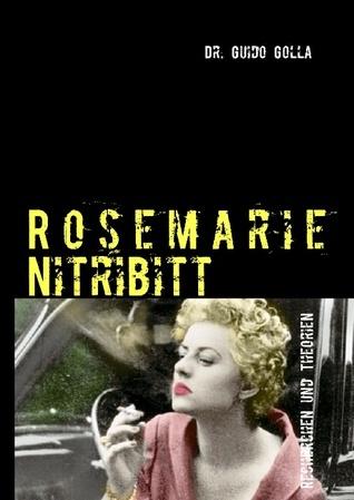 Rosemarie Nitribitt: Recherchen und Theorien Guido Golla