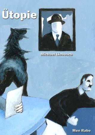 Ütopie Michael Liebusch