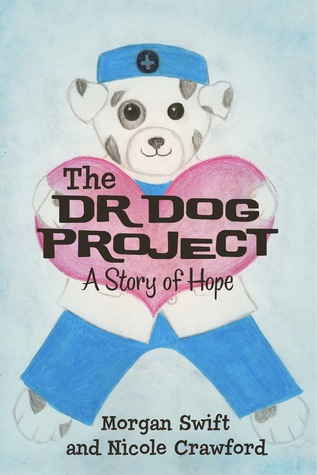 The Dr Dog Project: A Story Of Hope  by  Morgan Swift