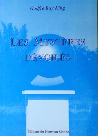 Les Mystères dévoilés  by  Godfré Ray King
