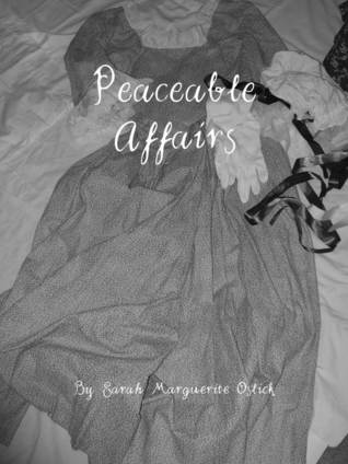 Peaceable Affairs (The American Family Legacy Series, #2)  by  Sarah Marguerite Oslick