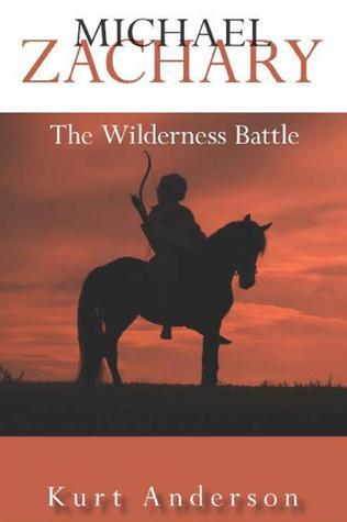 Michael Zachary: The Wilderness Battle  by  Kurt Anderson