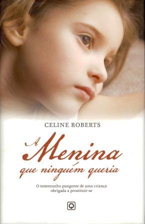 A Menina que Ninguém Queria  by  Celine Roberts