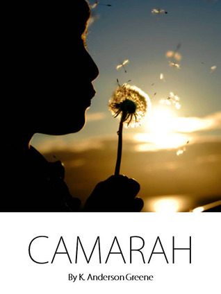 Camarah  by  K. Anderson Greene