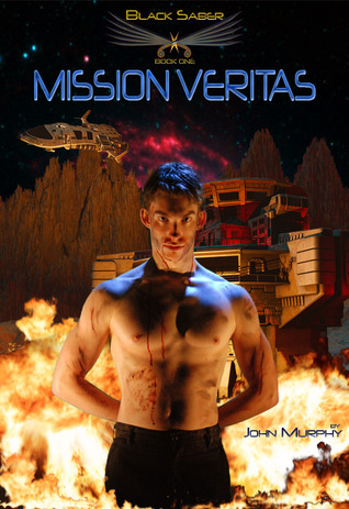 Mission Veritas - xld: Black Saber - Book One  by  John Murphy