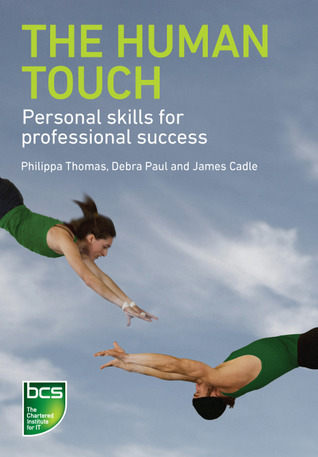 The Human Touch: Personal skills for professional success  by  Debra Paul