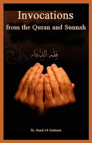 Invocations from the Quran and Sunnah Saad Al Qahtani