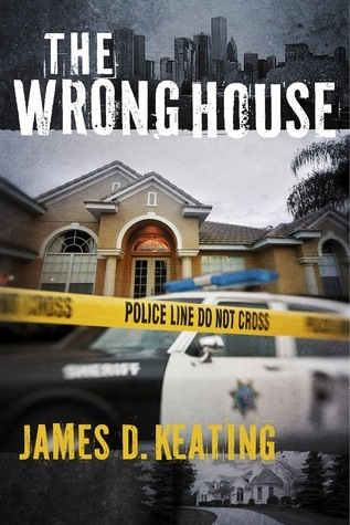 The Wrong House  by  James D. Keating