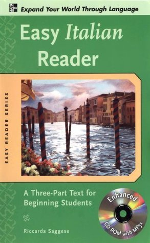 Easy Italian Reader: A Three-Part Text for Beginning Students (Easy Reader Series)  by  Riccarda Saggese