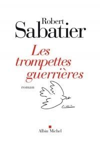 Les Trompettes guerrières Robert Sabatier