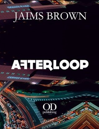 Afterloop  by  Jaims Brown