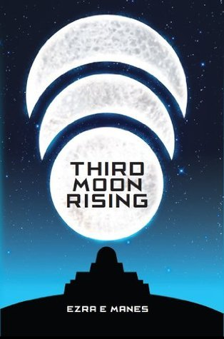 Third Moon Rising  by  Ezra E. Manes