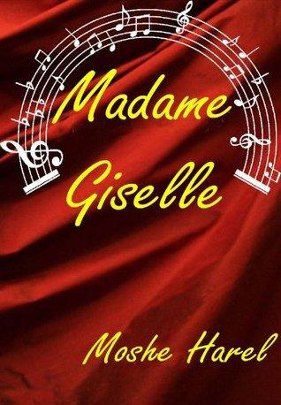 Madame Giselle Moshe Harel