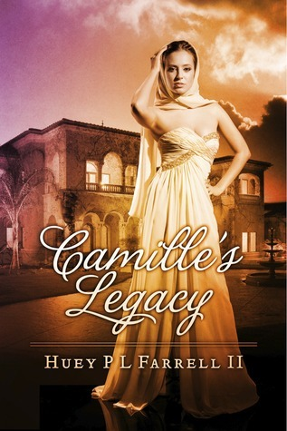 Camilles Legacy  by  Huey P.L. Farrell Ii