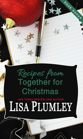 Recipes from Together for Christmas Lisa Plumley