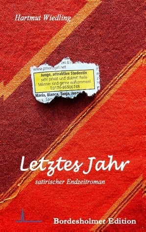 Letztes Jahr: Satirischer Endzeitroman  by  Hartmut Wiedling